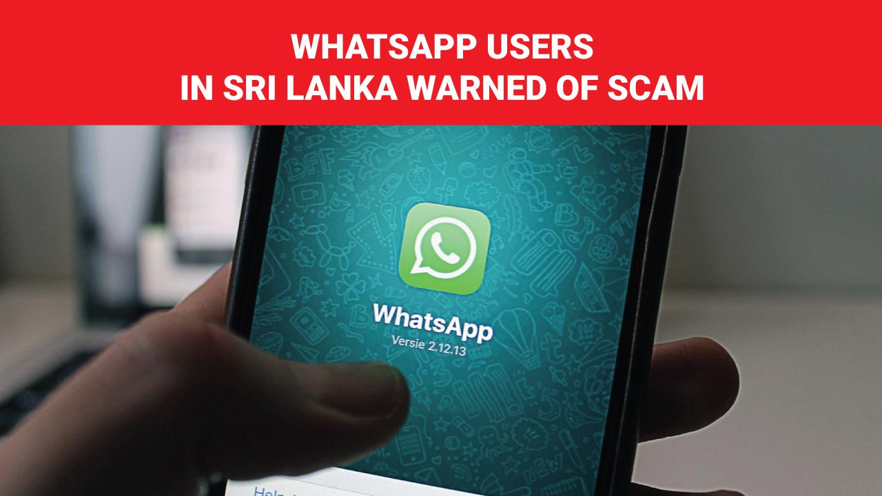WhatsApp users in Sri Lanka warned of scam